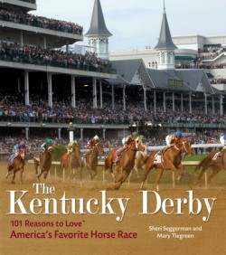 Kentucky Derby 101 Reasons to Love America's Favorite Horse Race