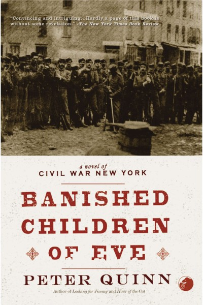 Banished Children of Eve A Novel of Civil War New York