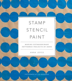 Stamp Stencil Paint Making Extraordinary Patterned Projects by Hand