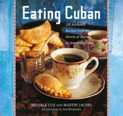 Eating Cuban 120 Authentic Recipes from the Streets of Havana to American Shores