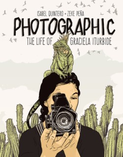 Photographic The Life of Graciela Iturbide
