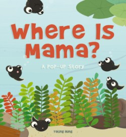 Where Is Mama? A Pop-Up Story