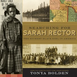 Searching for Sarah Rector The Richest Black Girl in America