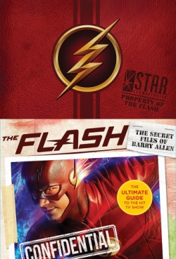 Flash: The Secret Files of Barry Allen The Ultimate Guide to the Hit TV Show