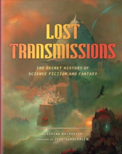 Lost Transmissions The Secret History of Science Fiction and Fantasy