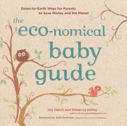 Eco-nomical Baby Guide Down-to-Earth Ways for Parents to Save Money and the Planet