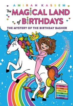 Mystery of the Birthday Basher (The Magical Land of Birthdays #2)