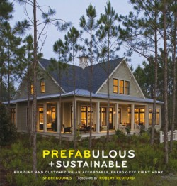 Prefabulous + Sustainable Building and Customizing an Affordable, Energy-Efficient Home