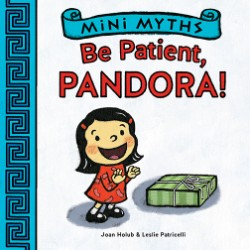 Be Patient, Pandora! (Mini Myths)