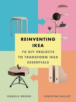 Reinventing Ikea 70 DIY Projects to Transform Ikea Essentials