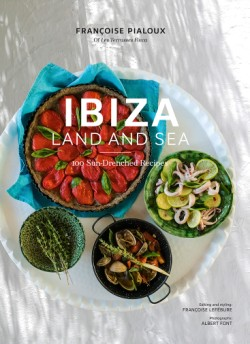 Ibiza, Land and Sea 100 Sun-Drenched Recipes
