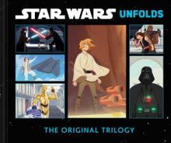 Star Wars Unfolds The Original Trilogy
