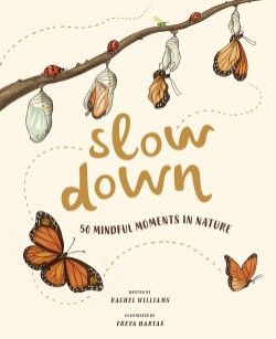 Slow Down 50 Mindful Moments in Nature