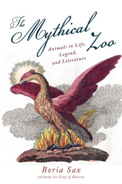Mythical Zoo Animals in Myth, Legend, and Literature