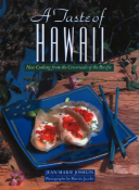 Taste of Hawaii New Cooking from the Crossroads of the Pacific