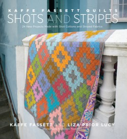 Kaffe Fassett Quilts Shots and Stripes 24 New Projects Made with Shot Cottons and Striped Fabrics