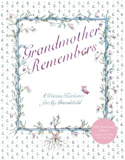 Grandmother Remembers 30th Anniversary Edition A Written Heirloom for My Grandchild