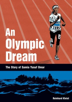 Olympic Dream The Story of Samia Yusuf Omar