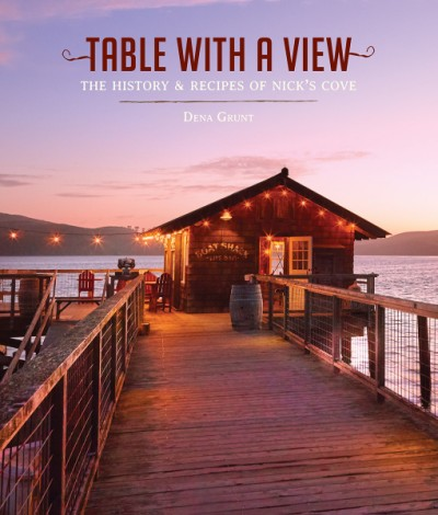 Table with a View The History and Recipes of Nick's Cove