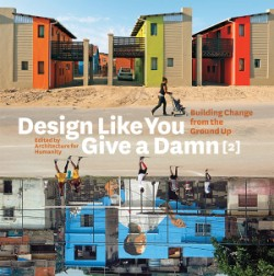 Design Like You Give a Damn [2] Building Change from the Ground Up