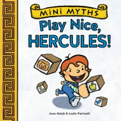 Play Nice, Hercules! (Mini Myths)