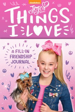 JoJo Siwa: Things I Love A Fill-In Friendship Book
