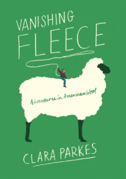 Vanishing Fleece Adventures in American Wool