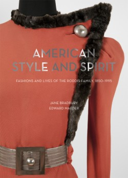 American Style and Spirit Fashions and Lives of the Roddis Family, 1850–1995