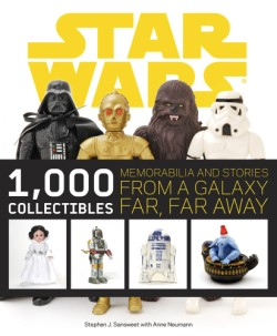 Star Wars: 1,000 Collectibles Memorabilia and Stories from a Galaxy Far, Far Away