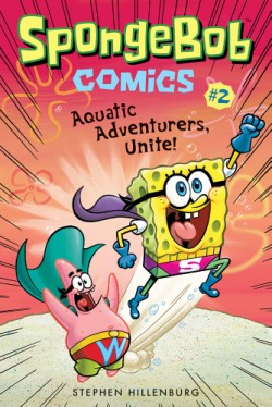 SpongeBob Comics: Book 2 Aquatic Adventurers, Unite!