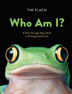 Who Am I? A Peek-Through-Pages Book of Endangered Animals