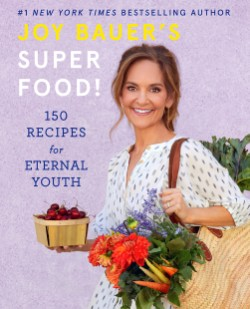 Joy Bauer's Superfood! 150 Recipes for Eternal Youth