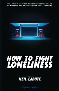How to Fight Loneliness A Play
