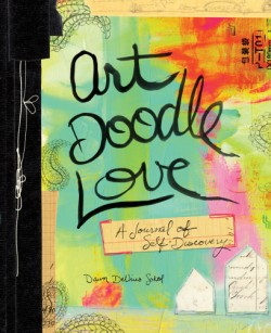 Art Doodle Love A Journal of Self-Discovery