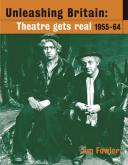 Unleashing Britain Theatre Gets Real, 1955-64