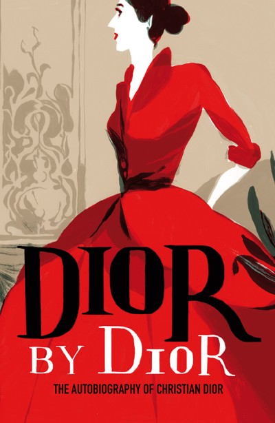 Dior by Dior The Autobiography of Christian Dior