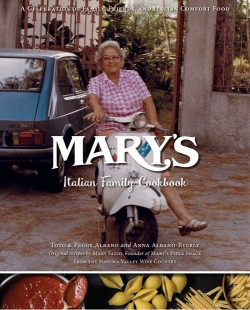 Mary's Italian Family Cookbook A Celebration of Family, Friends & Italian Comfort Food