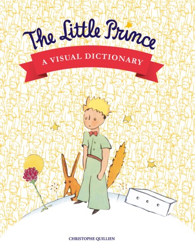 Little Prince A Visual Dictionary